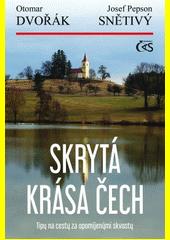 Skrytá krása Čech : tipy na cesty za opomíjenými skvosty (odkaz v elektronickém katalogu)
