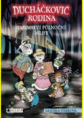 Ducháčkovic rodina, aneb, Tajemství půlnoční mlhy / Sandra Vebrová ; ilustroval Václav Ráž