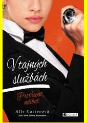 V tajných službách : protřepat, nelíbat  (odkaz v elektronickém katalogu)