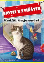 Hotel u zvířátek. Kočičí tajemství / Kate Finchová ; ilustroval John Steven Gurney ; překlad: Eva Kadlecová (odkaz v elektronickém katalogu)