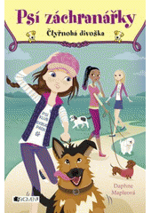 Psí záchranářky. Čtyřnohá divoška / Daphne Mapleová ; z anglického originálu Roxbury park dog club #2: When the going gets ruff přeložila Drahomíra Michnová (odkaz v elektronickém katalogu)