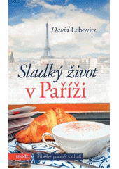 Sladký život v Paříži  (odkaz v elektronickém katalogu)