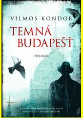 Temná Budapešť  (odkaz v elektronickém katalogu)