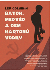 Batoh, medvěd a osm kartonů vodky  (odkaz v elektronickém katalogu)