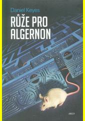 Růže pro Algernon  (odkaz v elektronickém katalogu)