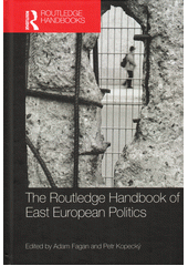 The Routledge handbook of East European politics  (odkaz v elektronickém katalogu)