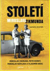 Století Miroslava Zikmunda  (odkaz v elektronickém katalogu)