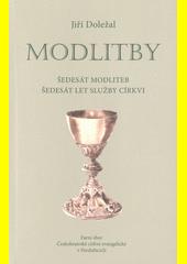 Modlitby : šedesát modliteb, šedesát let služby církvi  (odkaz v elektronickém katalogu)