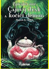 Zpívající meč. Čajový drak a kočičí démon  (odkaz v elektronickém katalogu)