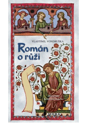 Román o růži  (odkaz v elektronickém katalogu)