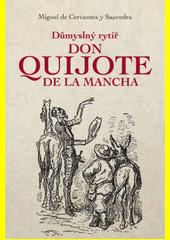 Důmyslný rytíř Don Quijote de La Mancha  (odkaz v elektronickém katalogu)