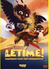Letíme : vrabčákovo velké čapí dobrodružství (odkaz v elektronickém katalogu)