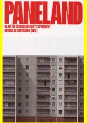 Paneland : největší československý experiment = Czechoslovakia's great housing experiment  (odkaz v elektronickém katalogu)