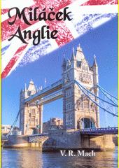 Miláček Anglie  (odkaz v elektronickém katalogu)
