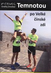 Temnotou po Velké čínské zdi  (odkaz v elektronickém katalogu)
