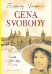 Cena svobody : život Angličanky v Praze  (odkaz v elektronickém katalogu)