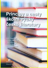 Principy a cesty školní výuky české literatury  (odkaz v elektronickém katalogu)