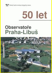 50 let Observatoře Praha-Libuš  (odkaz v elektronickém katalogu)