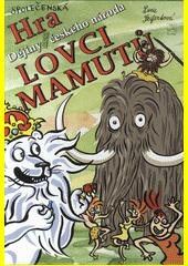 Lovci mamutů : dějiny udatného českého národa : společenská hra (odkaz v elektronickém katalogu)