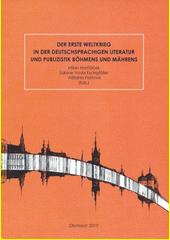 Der Erste Weltkrieg in der deutschsprachigen Literatur und Publizistik Böhmens und Mährens  (odkaz v elektronickém katalogu)