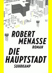 Die Hauptstadt : Roman  (odkaz v elektronickém katalogu)