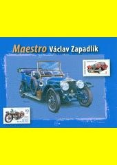 Maestro Václav Zapadlík  (odkaz v elektronickém katalogu)