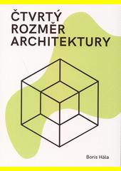 Čtvrtý rozměr architektury  (odkaz v elektronickém katalogu)