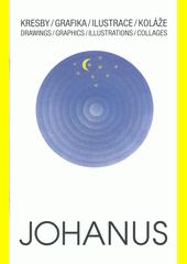 Václav Johanus : kresby, grafika, ilustrace, koláže = drawings, graphics, illustrations, collages (odkaz v elektronickém katalogu)