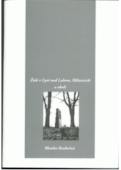 Židé v Lysé nad Labem, Milovicích a okolí  (odkaz v elektronickém katalogu)