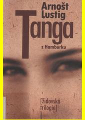 Tanga z Hamburku : židovská trilogie II  (odkaz v elektronickém katalogu)