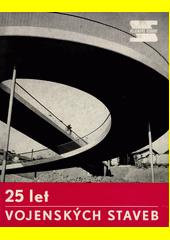 25 let Vojenských staveb  (odkaz v elektronickém katalogu)