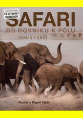 Safari od rovníku k pólu  (odkaz v elektronickém katalogu)