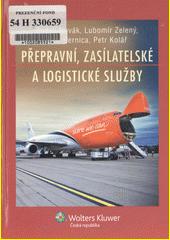 Přepravní, zasílatelské a logistické služby  (odkaz v elektronickém katalogu)