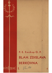 Blahoslavená Zdislava Berkovna : laický apoštolát  (odkaz v elektronickém katalogu)