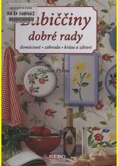 Babiččiny dobré rady : [domácnost, zahrada, krása a zdraví]  (odkaz v elektronickém katalogu)