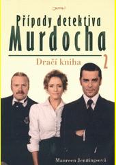 Případy detektiva Murdocha. 2, Dračí kniha  (odkaz v elektronickém katalogu)