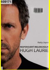 Nespokojený melacholik Hugh Laurie  (odkaz v elektronickém katalogu)