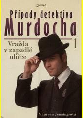 Případy detektiva Murdocha. 1, Vražda v zapadlé uličce  (odkaz v elektronickém katalogu)