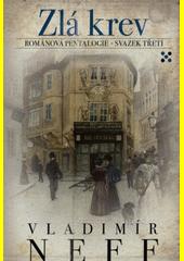 Zlá krev : románová pentalogie - svazek třetí  (odkaz v elektronickém katalogu)