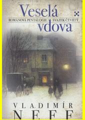 Veselá vdova : románová pentalogie - svazek čtvrtý  (odkaz v elektronickém katalogu)