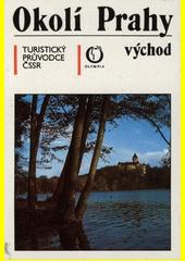 Okolí Prahy - východ : turistický průvodce ČSSR (odkaz v elektronickém katalogu)