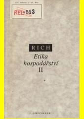Etika hospodářství. Svazek II, Sociálně-etický pohled na tržní, plánované a světové hospodářství  (odkaz v elektronickém katalogu)