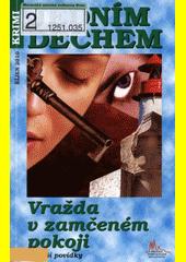Vražda v zamčeném pokoji a další povídky  (odkaz v elektronickém katalogu)