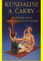 Kundalini a čakry : praktická kniha : cesta uvolnění životní energie  (odkaz v elektronickém katalogu)