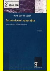 Hans Günter Dosch. Za hranicemi nanosvěta. leptony, kvarky, kalibrační bosony. Praha: Academia, 2011 978-80-200-1871-7 (odkaz v elektronickém katalogu)