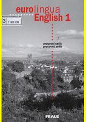 Eurolingua English : pracovní sešit, pracovný zošit. 1 / [Susanne Self, Alena Telínová, Eva Tandlichová] (odkaz v elektronickém katalogu)