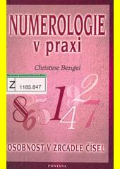 Numerologie v praxi : osobnost v zrcadle čísel  (odkaz v elektronickém katalogu)
