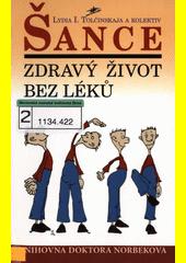 Šance : zdravý život bez léků  (odkaz v elektronickém katalogu)