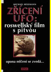 Zřícení UFO: roswellský film s pitvou / Michael Hesemann (odkaz v elektronickém katalogu)