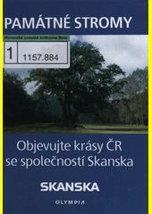 Památné stromy : objevujete [sic] krásy ČR se společností Skanska  (odkaz v elektronickém katalogu)